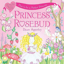Princess Rosebud: Princess Rosebud, Apperley, Dawn, Good Book
