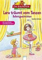 Lara träumt vom Tanzen: Ballettgeschichten. Der Bücherbä... | Buch | Zustand gut