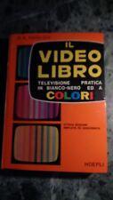 IL VIDEO LIBRO TELEVISIONE PRATICA IN BIANCO NERO E COLORI HOEPLI 1975 ANNI 70