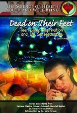 Dead on Their Feet: Teen Sleep Deprivation and Its Consequences (Science of