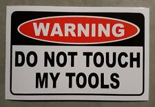 Toolbox Warning sticker - Do Not Touch My Tools