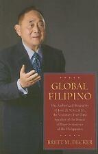 Global Filipino: The Authorized Biography of Jose de Venecia Jr.