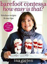 Barefoot Contessa, How Easy Is That?: Fabulous Recipes & Easy Tips by Ina Garten