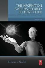 Information Systems Security Officer's Guide: Establishing and Managing an...