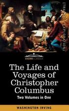 The Life And Voyages Of Christopher Columbus (two Volumes In One): By Washing...