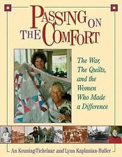 Passing On The Comfort : The War, The Quilts, and the Women Who Made a