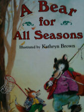 A Bear for All Seasons by DIANE MARCIAL FUCHS illustrator Kathryn Brown picture