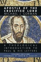 Apostle of the Crucified Lord: A Theological Introduction to Paul and His Letter