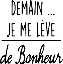 Sticker Demain Je Me Lève De Bonheur 57x58cm