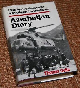Azerbaijan Diary Thomas Goltz, HC DJ Adventures in War-Torn Post-Soviet Republic