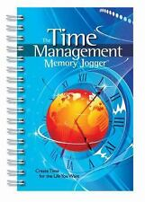 The Time Management Memory Jogger : Create Time for the Life You Want by...