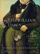 Mr. Fitzwilliam Darcy: The Last Man in the World (A Pride and Prejudice Variati