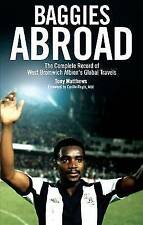 Baggies Abroad The Complete Record of West Bromwich Albion's Global Travels Book