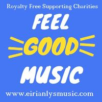Feel Good Music - Royalty Free - Happy Themed Charity CD for Hope House hospice