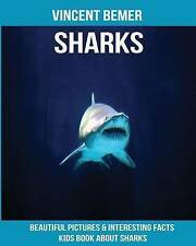 Sharks Beautiful Pictures & Interesting Facts Kids Book about Sh by Bemer Vincen