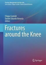 Fracture Management Joint by Joint: Fractures Around the Knee 0 (2016,...