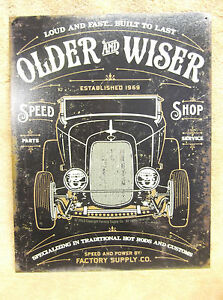 Older Wiser 30's Rod Car Classic NEW Tin Metal Sign Decor