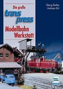 Die große transpress-Modellbahn-Werkstatt von Georg...   Buch   Zustand sehr gut