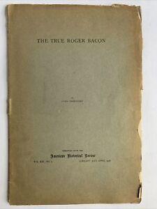 The True Roger Bacon, Lynn Thorndike, 1916 American HIstorical Review Reprint