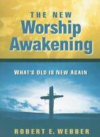 NEW The New Worship Awakening: What's .. 9781598561845 by Webber Th.D., Robert E