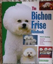 The Bichon Frise Handbook by Richard G Beauchamp