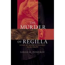 The Murder of Regilla: A Case of Domestic Violence in Antiquity-ExLibrary