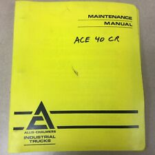 Allis Chalmers ACE 40CR ELECTRIC FORKLIFT MAINTENANCE REPAIR SERVICE MANUAL BOOK