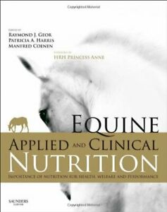 Equine Applied and Clinical Nutrition: Health, , Rehabilitation, Nutrition, .=