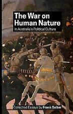 The War on Human Nature in Australias Political Culture: Collected Essays, Salte