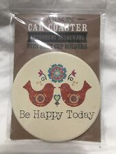 NIB Single Round Absorbent Stone Car Coaster Be Happy Today  by Carson
