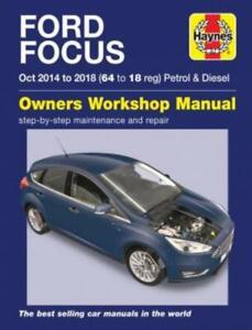 Haynes Workshop Manual Ford Focus Petrol Diesel 2014-2018 Service & Repair