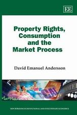 Property Rights, Consumption and the Market Process (New Horizons in Institution