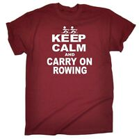 Keep Calm And Carry On Rowing Funny Row Team Olympic Sport Canoe Kayak T-SHIRT