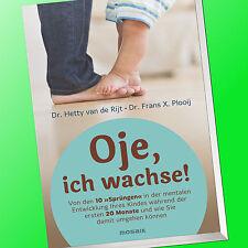 OJE, ICH WACHSE | Die ersten 20 Monate| Hetty van de Rijt, Frans X. Plooij(Buch)