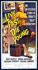 LIVE FAST DIE YOUNG GREAT BAD GIRL PINUP GRAPHICS 1958 3-SHEET