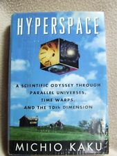 Hyperspace: A Scientific Odyssey Through Parallel Universes by Micho Kaku 1994