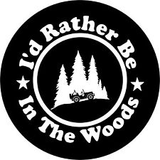 I'd Rather Be In The Woods Jeep Wrangler Rubicon Liberty Spare Tire Cover