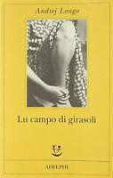 Lu campo di girasoli - Andrej Longo - Libro nuovo in Offerta!