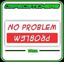 PROBLEM 4WD OFF ROAD BUMPER STICKER 4X4 ROCK CLIMBER JEEP SUZUKI CAMPING FUNNY