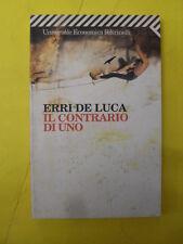 DE LUCA - CONTRARIO DI UNO - ED.FELTRINELLI - 2007