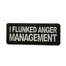 Embroidered I Flunked Anger Management Sew or Iron on Patch Biker Patch