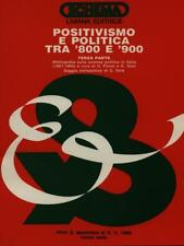 POSITIVISMO E POLITICA TRA '800 E '900 - TERZA PARTE  AA.VV. LIVIANA EDITRICE