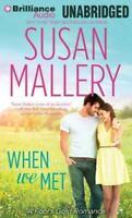 When We Met, Susan Mallery (2015, CD, Unabridged) Audio Book, Free Shipping!