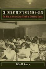 Critical America: Chicano Students and the Courts : The Mexican American...