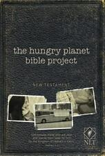 The Hungry Planet Bible Project NT NLT Hungry Planet Bible Project: the Nl Tse