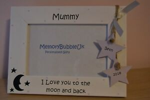 Personalised handmade photo frame - MUMMY I LOVE YOU TO THE MOON AND BACK