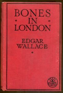Bones in London by Edgar Wallace-1930's UK Edition-Mystery Hardcover