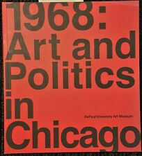 1968: Art And Politics In Chicago By Louise Lincoln DePaul University Art Museum