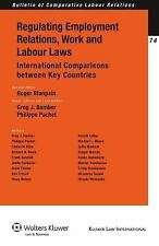 Regulating Employment Industrial Relations and Labour Law Intl Co by Blanpain...
