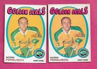 2 X 1971-72 OPC  # 179 GOLDEN SEALS NORM FERGUSON  EX  CARD  (INV# C2860)